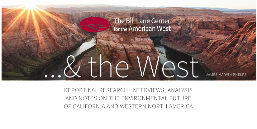 And the West Blog, Bill Lane Center for the American West, Stanford University